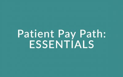 Patient Pay: ESSENTIALS – Module 1.3c
