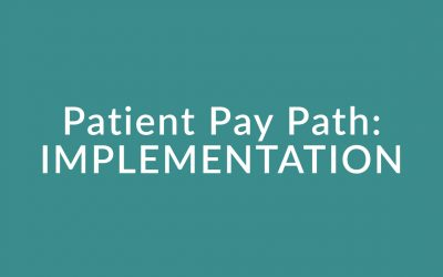 Patient Pay: IMPLEMENTATION – Module 1.6c