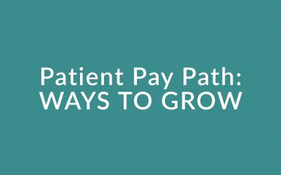 Patient Pay: WAYS TO GROW – Module 2.3c