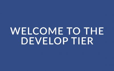 Welcome to the Develop Tier: Tier Overview