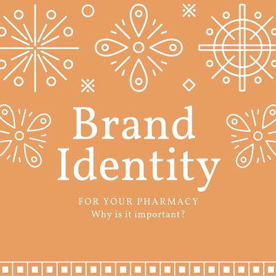 """What is Your Pharmacy's """"Brand Identity""""?"""