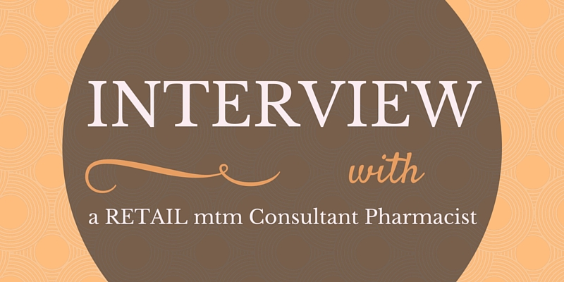 Interview with a Retail MTM Consultant Pharmacist