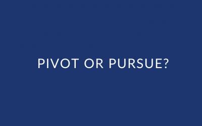 Pivot or Pursue?